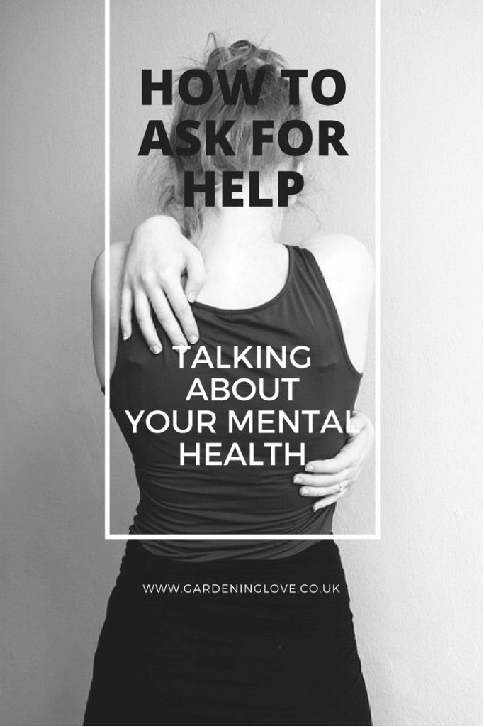 Mental health help. How to speak about your mental health. Mental health | depression | anxiety | stigma | how to ask for help with your mental health?  http://www.gardeninglove.co.uk/mental-health-help/