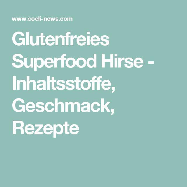 Glutenfreies Superfood Hirse - Inhaltsstoffe, Geschmack, Rezepte