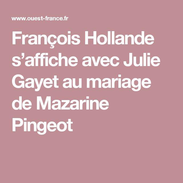 François Hollande s'affiche avec Julie Gayet au mariage de Mazarine Pingeot