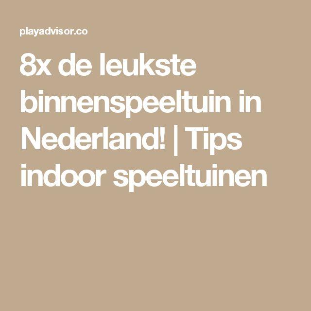 8x de leukste binnenspeeltuin in Nederland! | Tips indoor speeltuinen