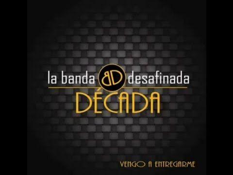 La Banda Desafinada ft. Alex Zurdo - Dame La Mano (Decada) - 2013