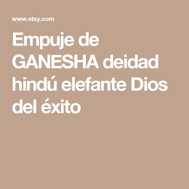 Empuje de GANESHA deidad hindú elefante Dios del éxito