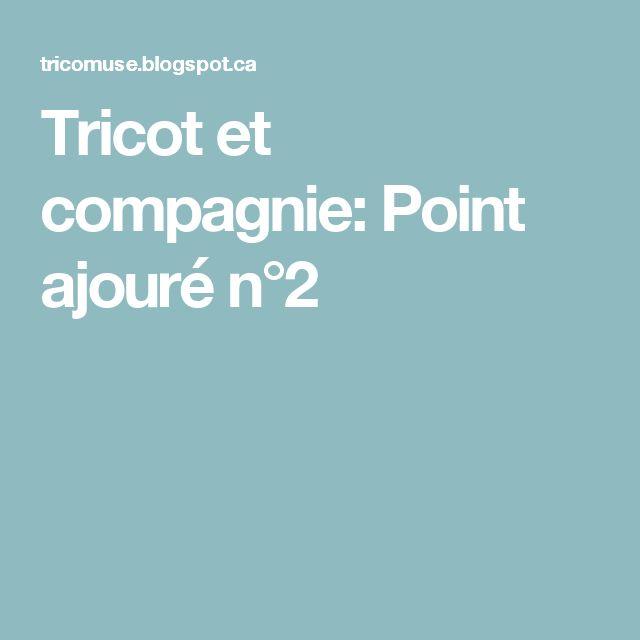 Tricot et compagnie: Point ajouré n°2