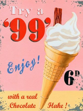 ***Try a '99, no ice cream was complete without a flake! When we went to England in 2012, I ordered a 99 - which is now 2 pounds!