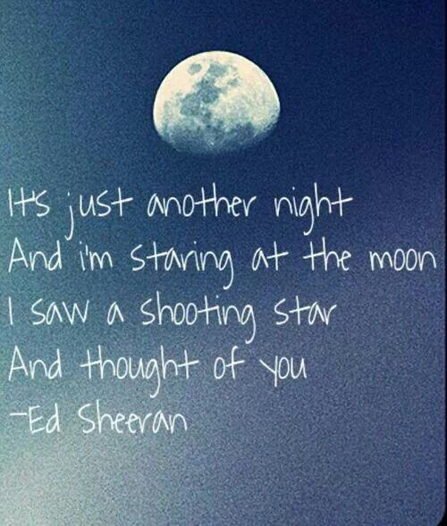 Every night. I look for you.