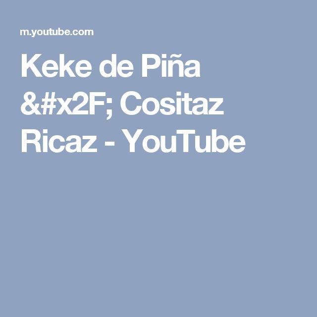 Keke de Piña / Cositaz Ricaz - YouTube