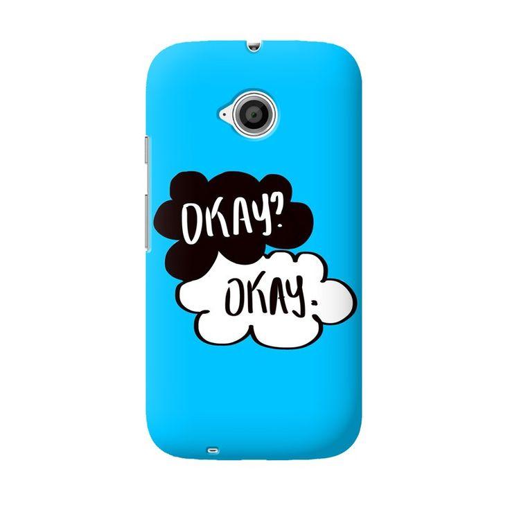 Cover it up Fault In Stars Okay Moto E2 case - Moto E - 2nd Gen - Motorola - Phone Cases Cover it up