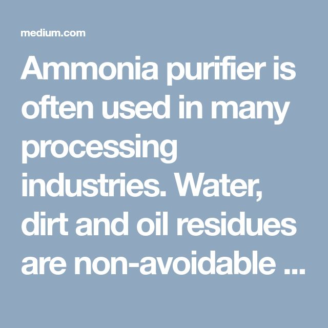 Ammonia purifier is often used in many processing industries. Water, dirt and oil residues are non-avoidable in the all kinds of major industrial refrigeration plants where, ammonia is often used. This causes large range of problems in the plant in general, and also in the compressors. This means that the regular maintenance interval prescribed by a System Integrator is no longer sufficient and the over-all operating costs of the system reaches an unnecessary high limits.