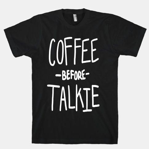 Coffee Before Talkie #coffee #morning #funny #talk #java #caffeine
