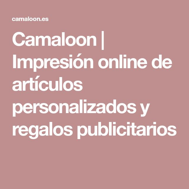 Camaloon | Impresión online de artículos personalizados y regalos publicitarios
