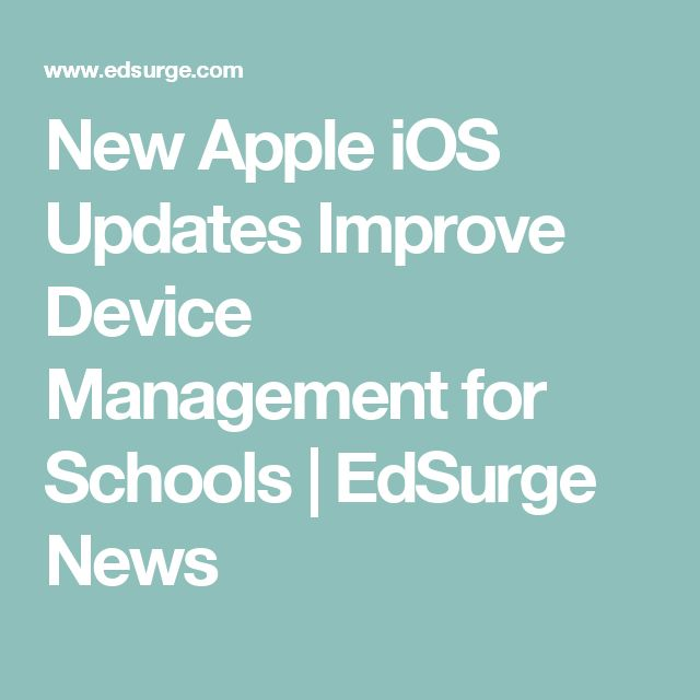 New Apple iOS Updates Improve Device Management for Schools | EdSurge News