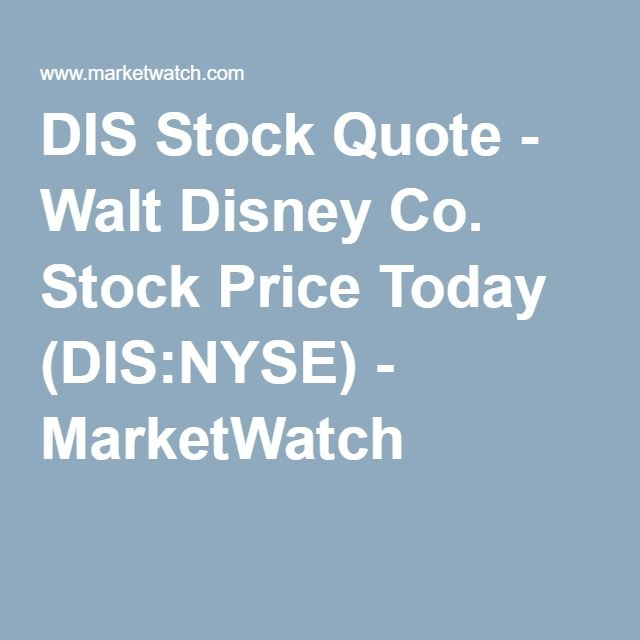 DIS Stock Quote - Walt Disney Co. Stock Price Today (DIS:NYSE) - MarketWatch