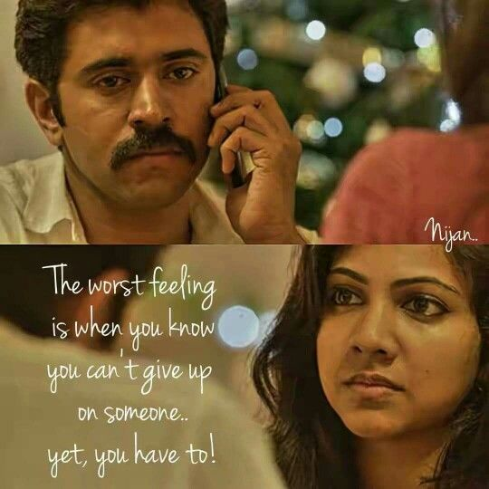 Sad Quotes About Love: Very True Cant Give Up, Yet You Have To!! #nivinpauly