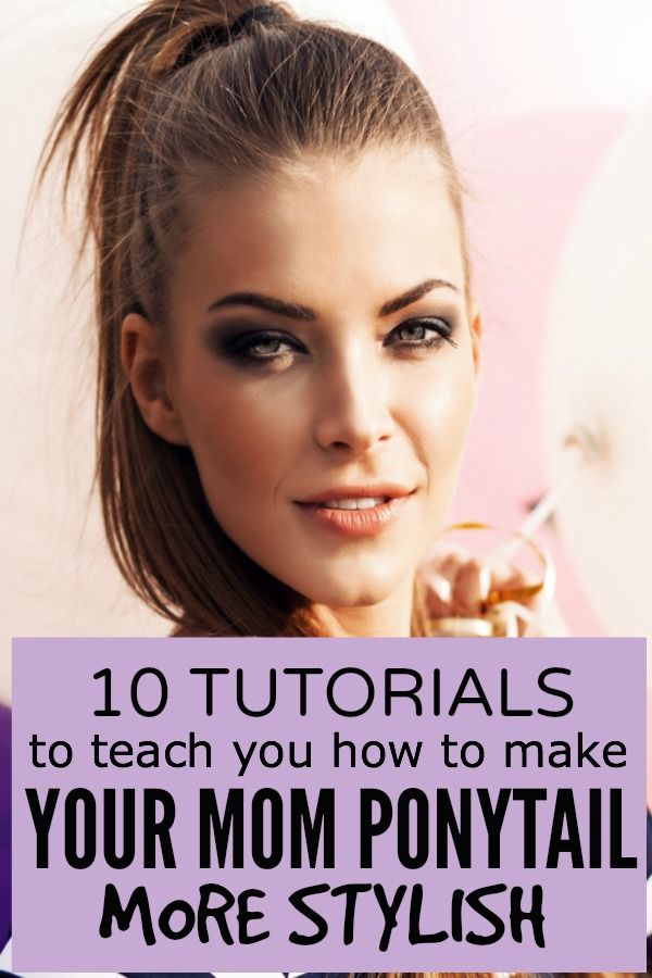 10 of the best tutorials on the internet to teach you (and me!) how to make your mom ponytail more stylish.