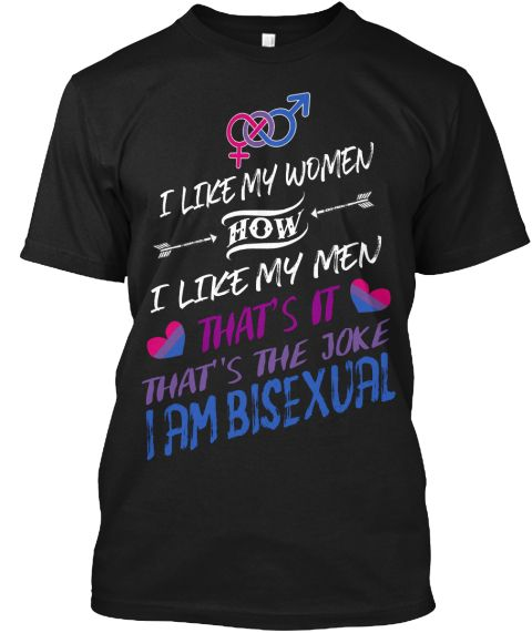 I Am Bisexual   Limited Edition Black áo T-Shirt Front