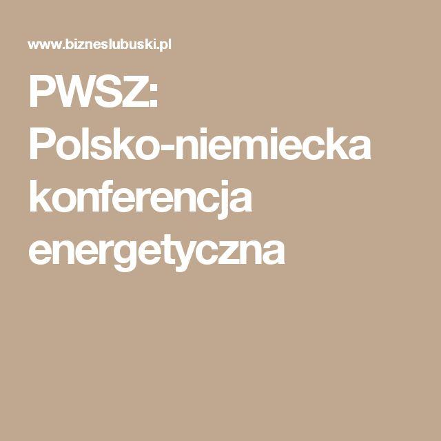 PWSZ: Polsko-niemiecka konferencja energetyczna