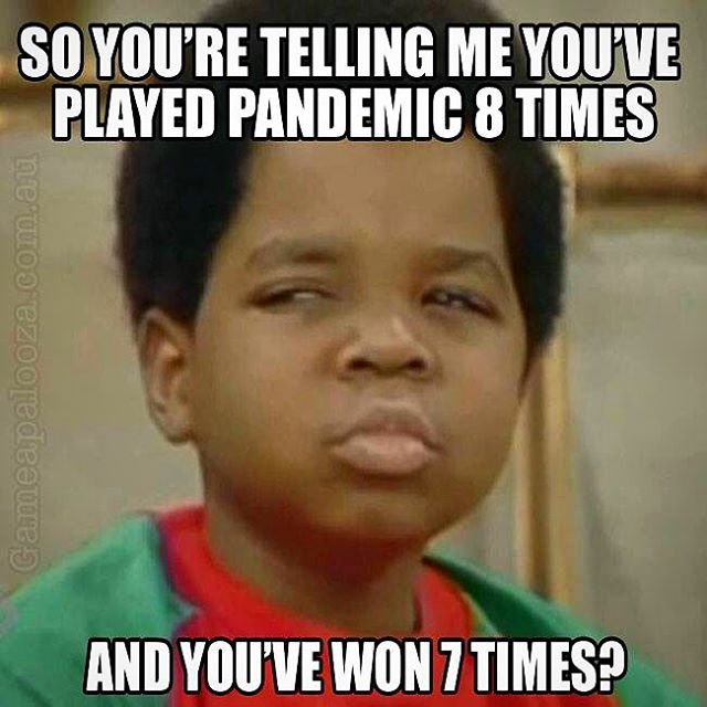 Time for a #morningmeme from us. You know what we're saying right, riiiight? #Pandemic #tabletopmeme #boardgamememe #whatyoutalkinboutwillis #boardgame #boardgames #boardgaming #boardgamegeek #boardgamegeeks #bgg #tabletop #tabletopgame #tabletopgamer #tabletopgames #tabletopgaming #humor #boardgamehumor #zman #mattleacock