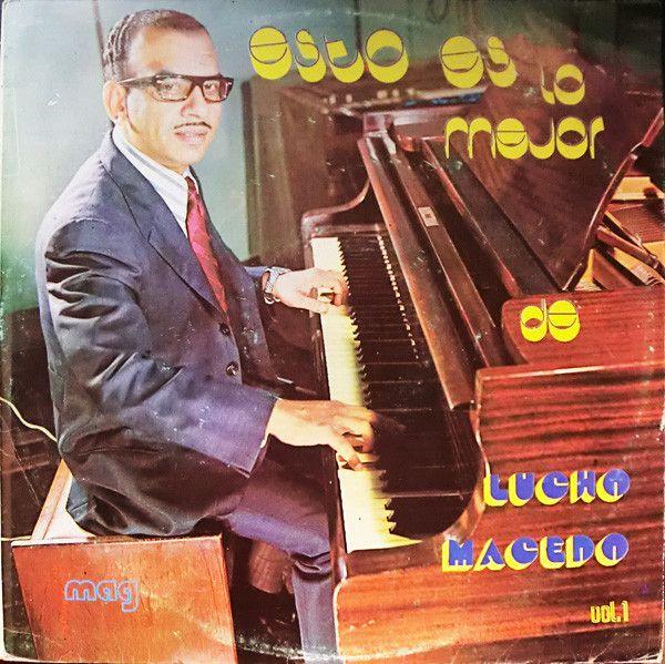 """""""Lucho Macedo (Lima, 18 de febrero de 1930–2 de marzo de 2017) Fue un músico, pianista, compositor y arreglista de salsaperuano, cuya Sonora fue una de las orquestas mas innovadoras y exitosas en el mundo de la música latina. Su estilo empezó como Sonora Matancera pero luego iría evolucionando e incorporándole solosinstrumentales tanto de guitarras …"""