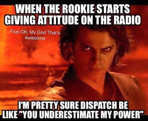 So freaking true..... Don't give me attitude when you have way less time on the job than I do..... Sigh....Rookies