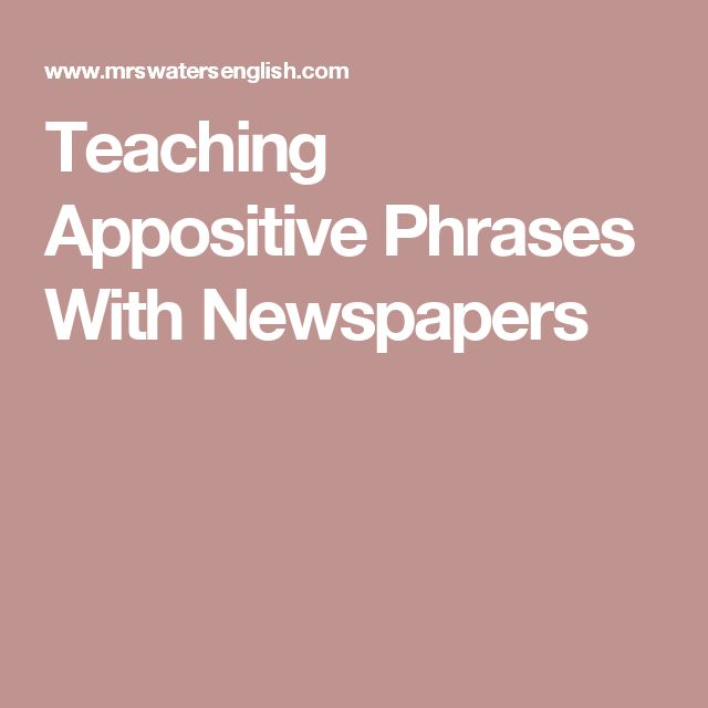 Teaching Appositive Phrases With Newspapers