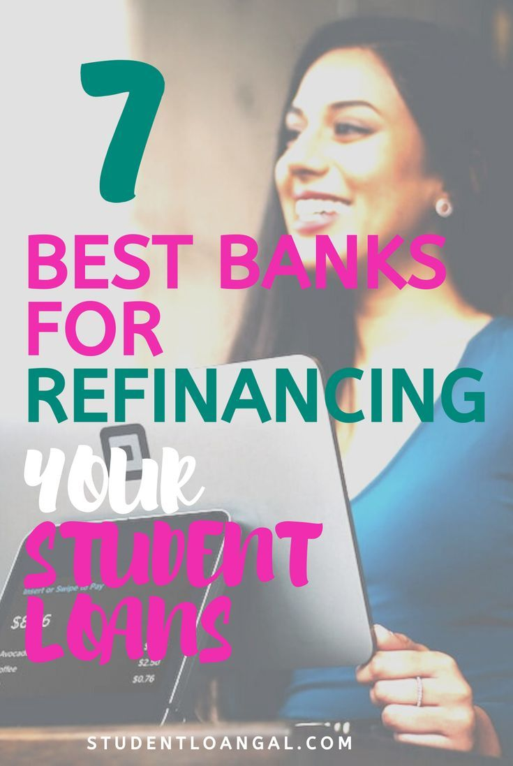 7 Best Lenders To Refinance Your Student Loans In 2020 Student