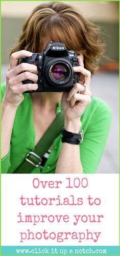 Over 100 tutorials to improve your photography via Click it Up a Notch