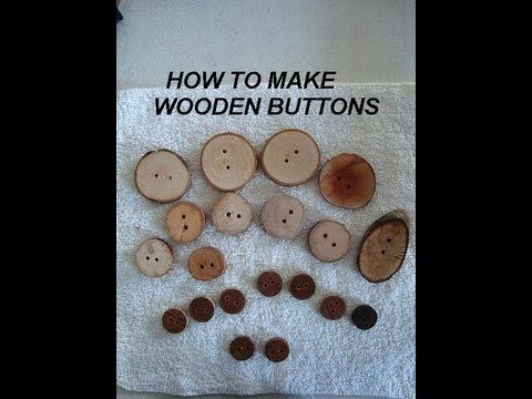 HOW TO MAKE WOODEN BUTTONS, from tree branches, dowels, broom handles, m...