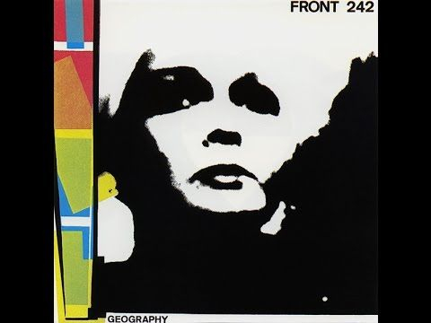 Front 242 - Geography [Full Album] (1982)