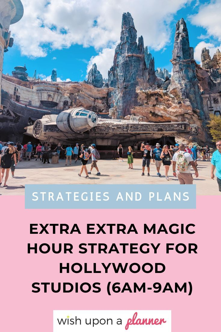 Extra Extra Magic Hours Strategy For Hollywood Studios Hollywood