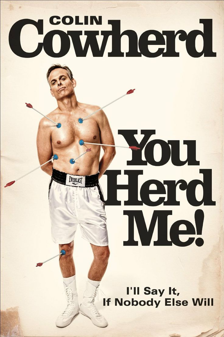 You Herd Me!: I'll Say It If Nobody Else Will  by Colin Cowherd ($12.41)
