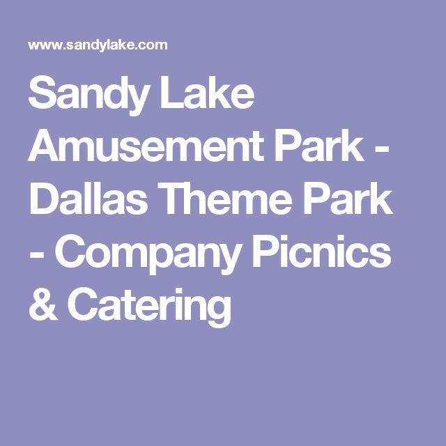 Sandy Lake Amusement Park - Dallas Theme Park - Company Picnics & Catering