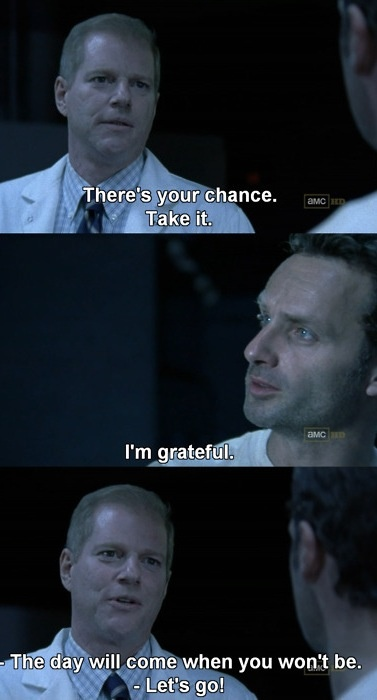 There's your chance take it. I'm grateful. The day will come when you won't be - Let's go! #TheWalkingDead