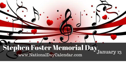 Stephen Foster Memorial Day - January 13