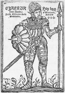 Erik Thorvaldsson (Old Norse: Eiríkr Þorvaldsson; 950 – c. 1003), known as Erik the Red (Old Norse: Eiríkr hinn rauð), is remembered in medieval and Icelandic saga sources as having founded the first Norse settlement in Greenland.