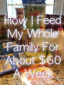 How I Feed My Whole Family For About $60 A Week! Includes meal plan, recipes, and shopping list with price list! Great frugal & money saving meals. www.foodwineandpoopydiapers.com