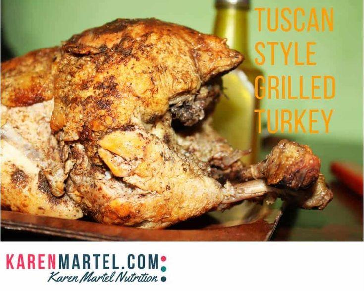 Tuscan Style Grilled Turkey - Karen Martel Nutrition