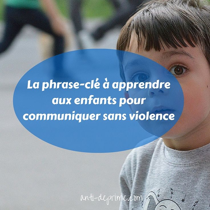 Emotions, besoins _ la phrase clé à apprendre aux enfants (et aux parents)