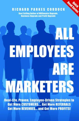 All Employees Are Marketers - http://www.learnsale.com/sales-training/books-sales-training/all-employees-are-marketers/
