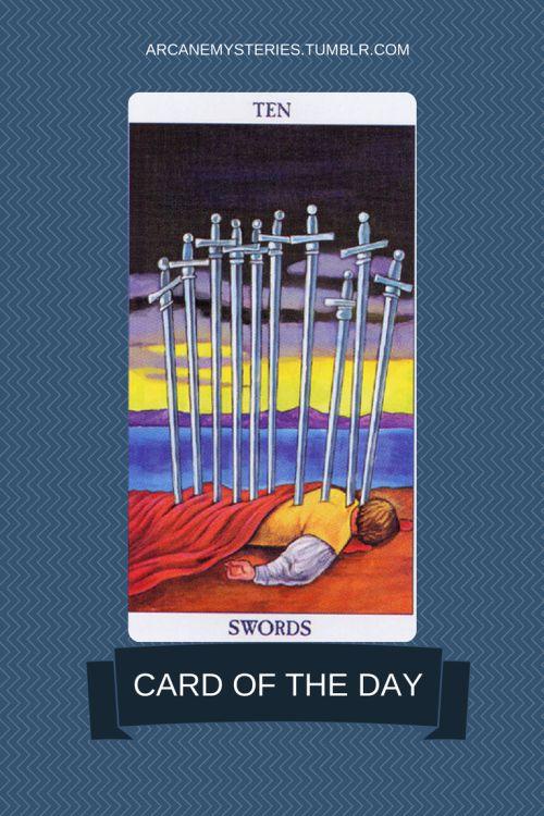Card Of The Day:Ten Of Swords. The Ten Of Swords Is Very