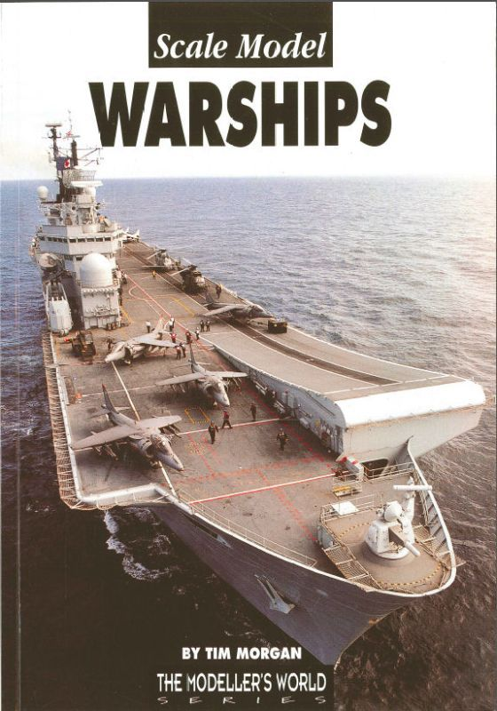 Scale Model Warships by Tim Morgan HB897 | Hobbies: Building Scale, Dvd, Scale Model, Book