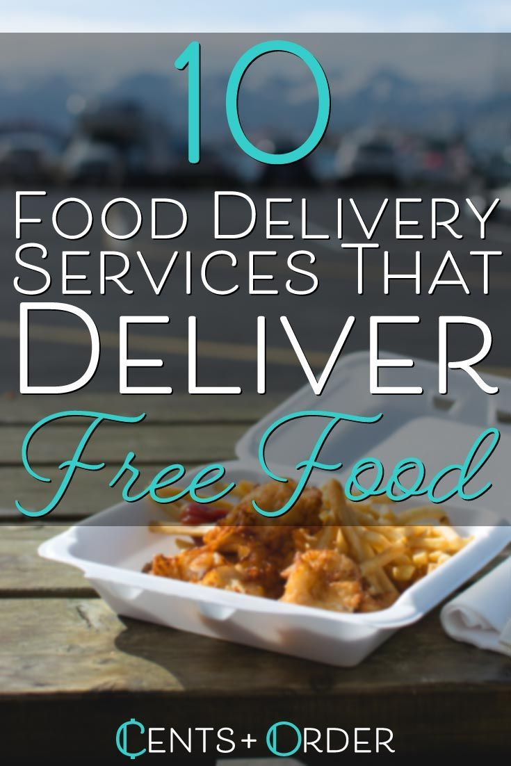 10 Food Delivery Services That Deliver Free Food Food Delivery Food Meal Delivery Service