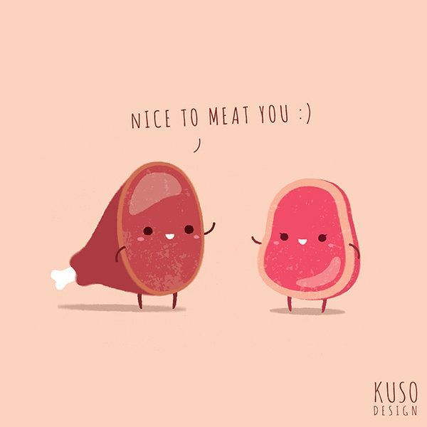 Nice To Meat You by http://kusodesign.deviantart.com on @deviantART