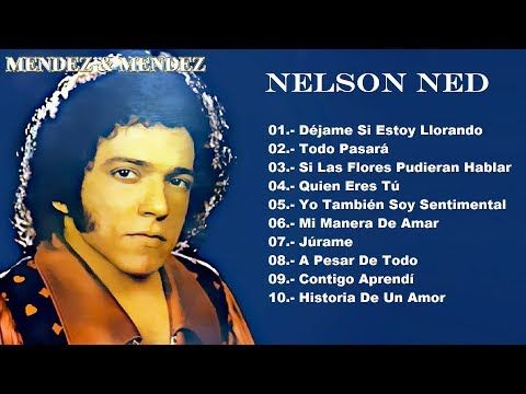 NELSON NED SUS GRANDES EXITOS - YouTube