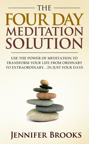 136 best meditation images on pinterest 1 year meditation and ebooks the four day meditation solution use the power of meditation to transform your fandeluxe Images