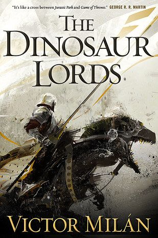 The Dinosaur Lords by Victor Milán   The 32 Best Fantasy Books Of 2015