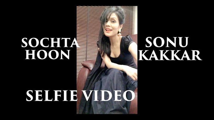 Sochta Hoon is the latest track from Sonu Kakkar whose music is composed by Aakash Rijia.  Lyrics :http://www.lyricshawa.com/2017/09/sochta-hoon-lyrics-sonu-kakkar/