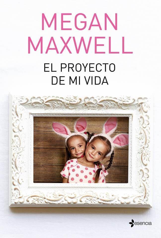 """Megan Maxwell anuncia nuevo libro para junio """"El proyecto de mi vida"""" - PDF & ePUB"""