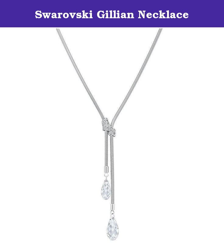 Swarovski Gillian Necklace. A classy creation, this rhodium-plated Y-shaped necklace has two briolette-cut clear crystals. These are set on a snake chain and clamped together with a clear crystal element set in pavé. It is, indeed, a very trendy creation for the fashion conscious.Length: 15 3/4 inches.