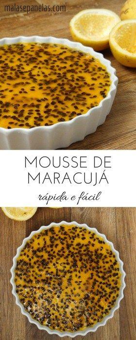Mousse de Maracujá Rápida e Fácil   Malas e Panelas