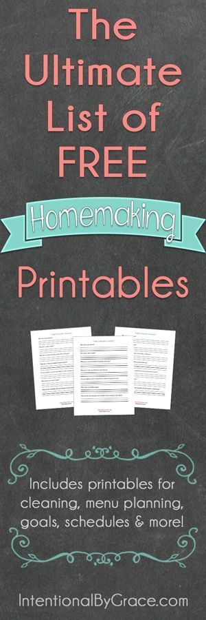 The-Ultimate-List-of-FREE-Homemaking-Printables-Intentional-By-Grace. 100+ tools to help you manage your home, family, schedules, finances, and more!